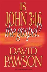 Is John 3:16 the Gospel?