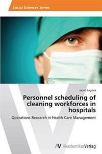 Personnel Scheduling of Cleaning Workforces in Hospitals