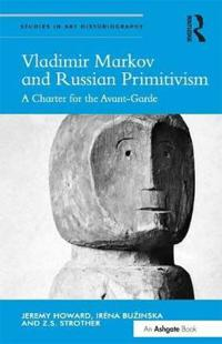 Vladimir Markov and Russian Primitivism