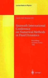 Sixteenth International Conference on Numerical Methods in Fluid Dynamics
