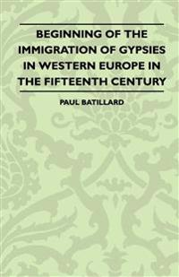 Beginning Of The Immigration Of Gypsies In Western Europe In The fifteenth Century
