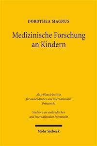 Medizinische Forschung an Kindern: Rechtliche, Ethische Und Rechtsvergleichende Aspekte Der Arzneimittelforschung an Kindern