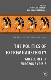 The Politics of Extreme Austerity