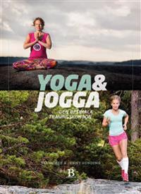 Yoga & jogga : den optimala träningskombon