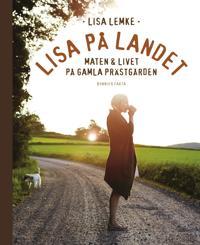 Lisa på landet : maten och livet på gamla prästgården