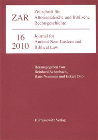 Zeitschrift Fur Altorientalische Und Biblische Rechtsgeschichte (Zar) [16(2010)]