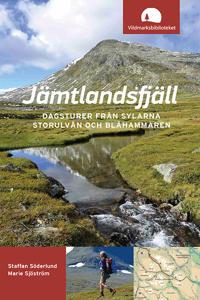 Jämtlandsfjäll : dagsturer från Sylarna, Storulvån och Blåhammaren