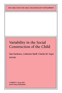 Variability in the Social Construction of the Child