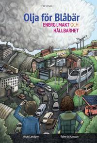 Olja för blåbär : Energi, makt och hållbarhet