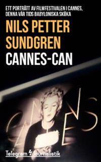 Cannes-can : ett porträtt av filmfestivalen i Cannes, denna vår tids babyloniska sköka
