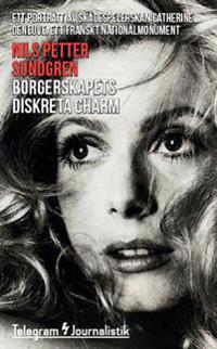 Borgerskapets diskreta charm : ett porträtt av skådespelerskan Catherine Deneuve, ett franskt nationalmonument