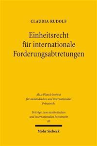 Einheitsrecht Fur Internationale Forderungsabtretungen: Un-Abtretungsubereinkommen, Unidroit-Factoringubereinkommen, Pecl, Unidroit-Principles