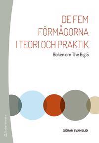 De fem förmågorna i teori och praktik - Boken om The Big 5