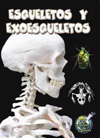 Esqueletos Y Exoesqueletos: Skeletons and Exoskeletons