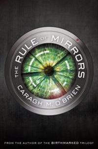 The Rule of Mirrors: Book Two of the Vault of Dreamers Trilogy