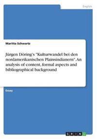 Jurgen Doering's Kulturwandel Bei Den Nordamerikanischen Plainsindianern. an Analysis of Content, Formal Aspects and Bibliographical Background