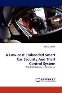 A Low-Cost Embedded Smart Car Security and Theft Control System