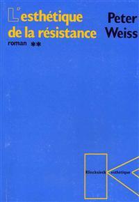 L'Esthetique de La Resistance (Roman): Tome 2