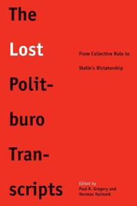 The Lost Politburo Transcripts