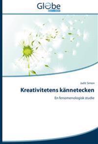Kreativitetens kännetecken : En fenomenologisk studie