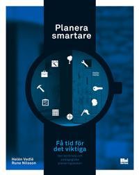 Planera smartare : få tid för det viktiga
