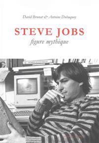 Steve Jobs, Figure Mythique