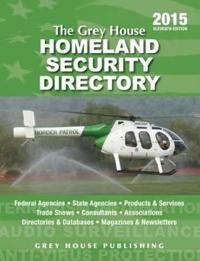 The Grey House Homeland Security Directory, 2015