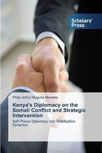 Kenya's Diplomacy on the Somali Conflict and Strategic Intervention