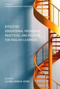 Effective Educational Programs, Practices, and Policies for English Learners