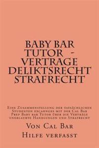 Baby Bar Tutor - Vertrage Deliktsrecht Strafrecht: La Tutoria Es El Corto Estudio del Colegio de Abogados Mas Eficaz de Harvard y Yale. Cubre Ensayos,