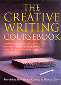 Creative writing coursebook - forty authors share advice and exercises for