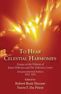 To Hear Celestial Harmonies