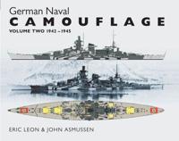 German Naval Camouflage: Volume 2: 1942-1945