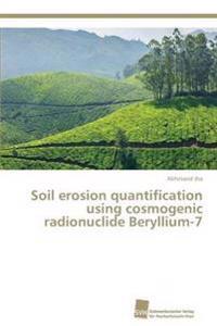 Soil Erosion Quantification Using Cosmogenic Radionuclide Beryllium-7