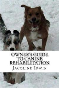 Owner's Guide to Canine Rehabilitation: Recovery After Cranial Cruciate Surgery