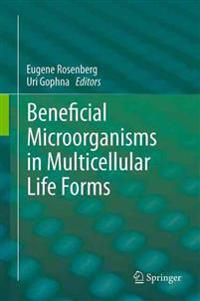 Beneficial Microorganisms in Multicellular Life Forms