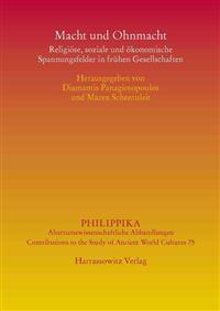 Macht Und Ohnmacht: Religiose, Soziale Und Okonomische Spannungsfelder in Fruhen Gesellschaften