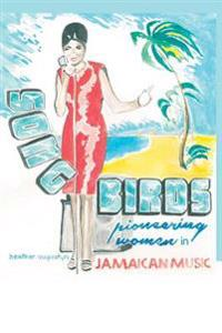 Songbirds: Pioneering Women in Jamaican Music