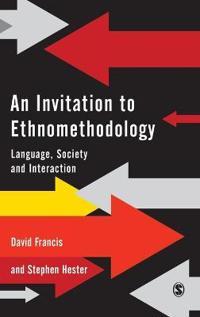 An Invitation to Ethnomethodology