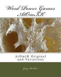 Word Power Games - Atomik: Atomik Original and Variations