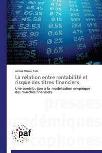 La Relation Entre Rentabilit� Et Risque Des Titres Financiers