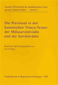 Die Pravarana in Den Kanonischen Vinaya-Texten Der Mulasarvastivadin Und Der Sarvastivadin