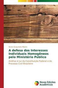 A Defesa DOS Interesses Individuais Homogeneos Pelo Ministerio Publico