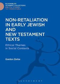 Non-retaliation in Early Jewish and New Testament Texts