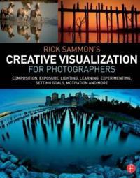 Rick Sammon's Creative Visualization