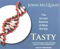 Tasty: The Art and Science of What We Eat