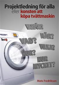 Projektledning för alla eller konsten att köpa tvättmaskin