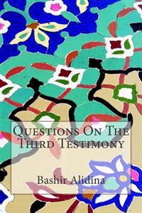 Questions on the Third Testimony