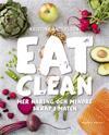 Eat Clean : mer näring och mindre skräp i maten
