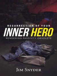 Resurrection of Your Inner Hero